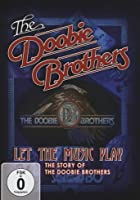 The Doobie Brothers - Let The Music Play: The Story Of The Doobie Brothers