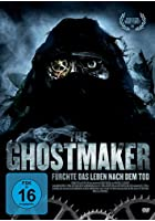 The Ghostmaker - F&uuml;rchte das Leben nach dem Tod