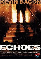 Echoes - Stimmen aus der Zwischenwelt