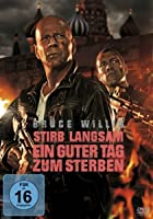 Stirb Langsam 5 - Ein guter Tag zum Sterben