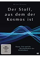 Der Stoff, aus dem der Kosmos ist - Raum, Zeit und die Beschaffenheit der Wirklichkeit