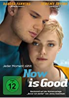 Now Is Good - Jeder Moment z&auml;hlt