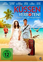 K&uuml;ssen verboten! - Honeymoon mit Hindernissen