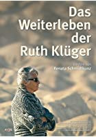 Das Weiterleben der Ruth Kl&uuml;ger