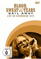 Blood, Sweat & Tears - Sail Away - Live In Stockholm 1973