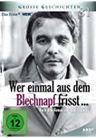 Wer einmal aus dem Blechnapf frisst...