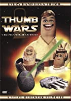 Thumb Wars - The Phantom Cuticle