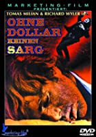 Ohne Dollar keinen Sarg