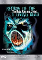 Return Of The Living Dead - The Dead Hate The Living - Director's Cut