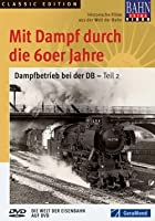 Bahn Extra Video: Dampfbetrieb bei der DB - Teil 2