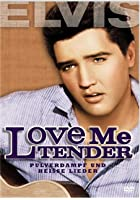 Love Me Tender - Pulverdampf und hei&szlig;e Lieder