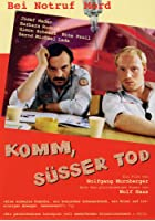 Komm, s&uuml;sser Tod