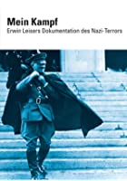 Mein Kampf - Erwin Leisers Dokumentation des Nazi-Terrors