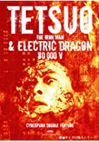 Tetsuo - The Iron Man & Electric Dragon 80.000V