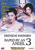 Raped by an Angel 3 - Erotische Fantasien