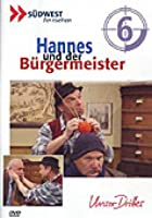 Hannes und der B&uuml;rgermeister - Vol. 6