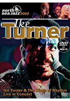 Ike Turner - Live in Concert: North Sea Jazz Festival 2002