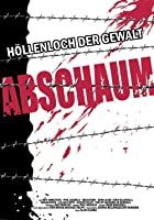 Abschaum - H&ouml;llenloch der Gewalt