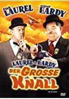 Laurel &amp; Hardy - Der gro&szlig;e Knall