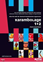 Karambolage 1+2