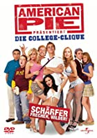 American Pie pr&auml;sentiert: Die College Clique