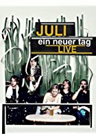 Juli - Ein neuer Tag - Live