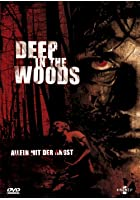 Deep in the Woods - Allein mit der Angst