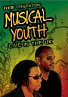 Musical Youth - This Generation - Live In The UK