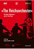 The Berlin Philharmonic And The Third Reich - The Reichsorchester