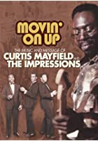 Curtis Mayfield And The Impressions - Movin' On Up 1965 - 1974