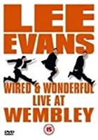 Lee Evans - Wired And Wonderful - Live At Wembley