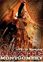Monte Montgomery - Live - At Workplay