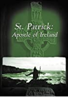 St Patrick - Apostle Of Ireland