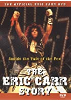 The Eric Carr Story - Inside The Tale Of The Fox