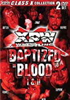 XPW - Baptized In Blood Vol.1