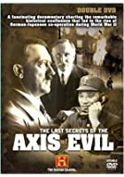 The Last Secrets Of The Axis Of Evil