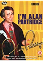 Alan Partridge - I'm Alan Partridge - Episodes 1 To 6