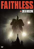 Faithless - Greatest Hits - Live In Moscow