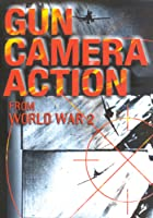 Gun Camera Action Of World War 2