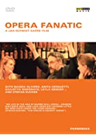 Opera Fanatic - A Jan Schmidt-Garre Film
