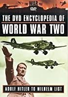 Encyclopaedia Of World War 2 - Vol. 6 - Adolf Hitler To Wilhelm List