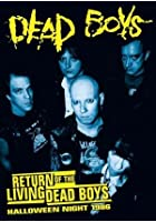 Dead Boys - Return of the Living Dead Boys - Halloween Night 1986