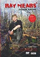 Ray Mears Extreme Survival - Series 3