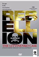 Rebellion - The Litvinenko Case