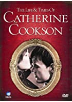 The Life And Times Of Catherine Cookson