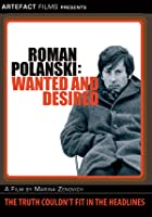 Roman Polanski - Wanted and Desired