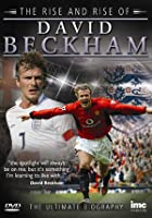 The Rise And Rise Of David Beckham