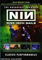 Nine Inch Nails - Classic Performaces