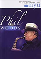 Phil Woods - The Jazz Master Class From NYU - Saxophone