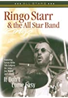 Ringo Starr And The All Star Band - It Doesn't Come Easy